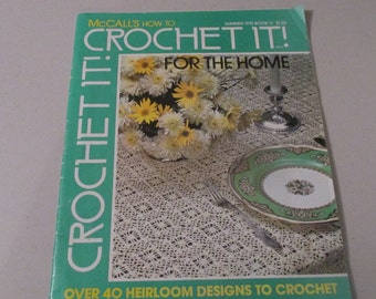 Summer  1975 McCall's Crochet It For  The Home,  Over 40 Plus  Heirloom Projects