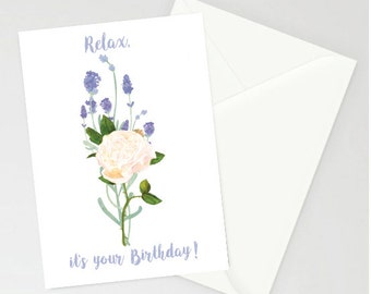 Relax, it's your birthday A6 Greetings card