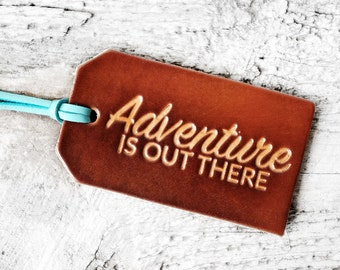 Adventure Is Out There, Leather Luggage Tag, Travel Gift, Graduation Gift, Inspirational Travel Quote, You Are My Greatest Adventure