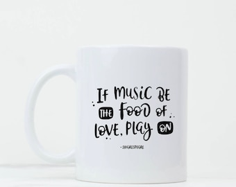 Music Gifts - Shakespeare Quote - Gift for him - If music be the food of love - Music Lover - Book Lover Gifts - Literary Quote