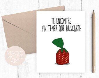 Te Encontre Sin Tener Que Buscarte  Card / Valentine's Day Card / Love Card / Valentines Day Card / Spanish Greeting Card
