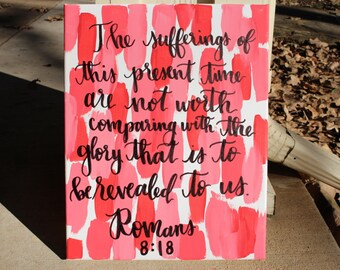 Romans 8:18 The Sufferings Are Not Worth Comparing With The Glory That Is To Be Revealed To Us Canvas Verse Quote Art