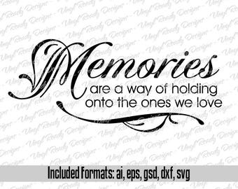Memories are a way of holding onto the ones we love - Vector Art - Svg Eps Ai Gsd Dxf Download