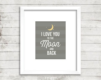 Love You to the Moon & Back Instant Download Print