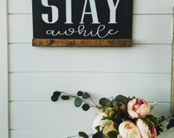 Modern Farmhouse Decor, Farmhouse Sign, Home Decor, Sign, Decoration, Stay Awhile. Stay Awhile Sign, Decor, Gift, Black and White Decor