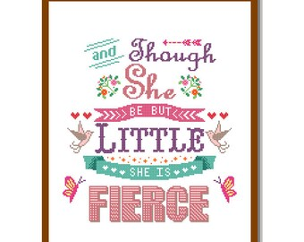 """Modern Cross Stitch Pattern """"Though she be but Little, she is Fierce"""" Shakespeare Nursery Girl Humour quote Text wall art gift"""