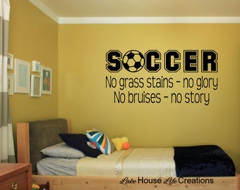 Soccer vinyl decal. No grass stains - no glory. No bruises - no story. Coach's office, kid's bedroom