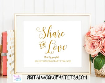 Gold Share the Love Wedding Hashtag Sign, DIY Rustic Wedding Table Reception Sign Printable, Editable PDF Template, Instant Download, #SG
