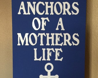 Sons are the Anchor of a Mothers life Can be changed to a Fathers life !!!! Can be customized !!!!