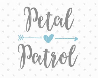 Petal Patrol Svg File Petal Patrol svg Flower Girl svg Wedding Svg Bridal Svg Wedding Svg Bride Svg Petal Patrol Svg Flower Girl svg file