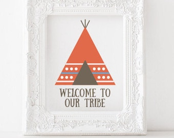 Welcome to our tribe Printable, Welcome to our tribe print, teepee print, tepee print, tepee decor, tribe print, tribe printable, tipi print