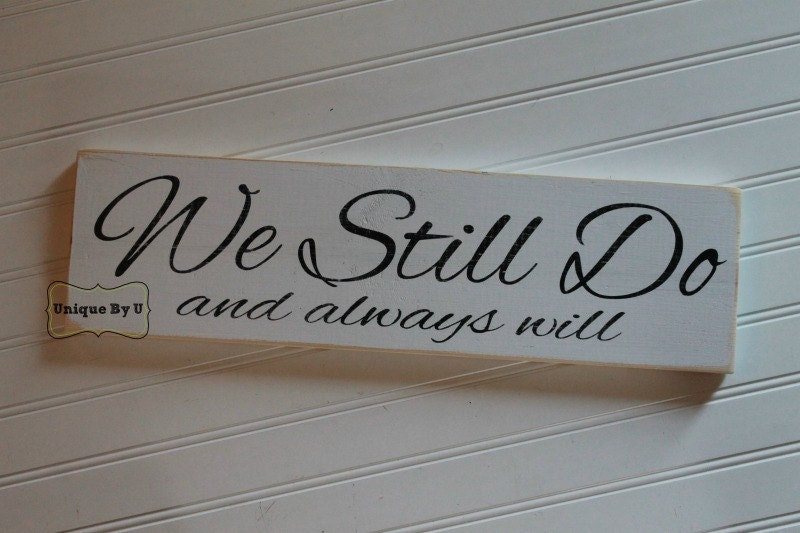 Renewing Wedding Vows Quotes: Handpainted Wedding Vow Renewal Family Sign We Still Do And