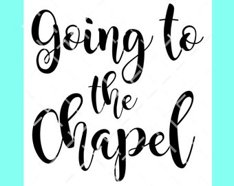 Going to the Chapel SVG DXF PNG cut file, Wedding svg, Getting Married svg, Wedding announcement svg
