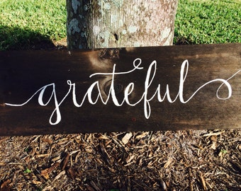 Hand painted Grateful wooden sign in calligraphy, thanksgiving, home decor, wall art, thankful, custom