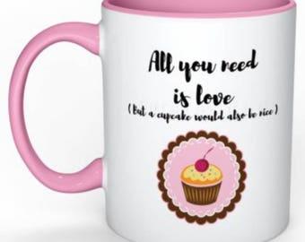 Personalized - mug Mug humor - All you need is love - Mug - gift for her - cupcake Cup - Mug offer