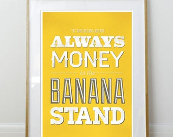 There's Always Money in the Banana Stand // Arrested Development Print // 11 x 17 // A3 // RIBBA 290 x 390mm