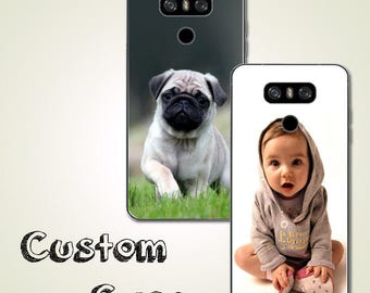 Custom LG Photo Case Personalized Photo case G2 case G3 case G4 case G5 case G6 case Nexus 5 case Nexus 5X case V10 case V20 V30 case