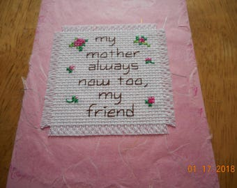 Friendship card,My Mother Always Now Too, My Friend,cross stitch card,hand made card
