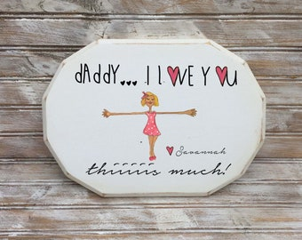 personalized daddy wooden plaque,   gift for daddy, fathers day gift, custom girl art plaque, gift from daughter
