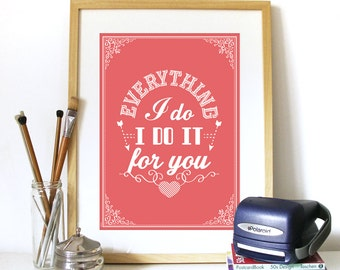 Poster Music Typography print lyrics Bryan Adams -Everything I do, I do it for you - Love Poster Love statement Typography Art Print Poster