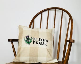 Je Suis Prest Embroidered Pillow, Scottish Thistle, Clan Fraser, I Am Ready, Customize Your Colors