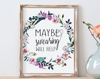 office wall art. Office Wall Art, Maybe Swearing Will Help, Floral Boho Art I