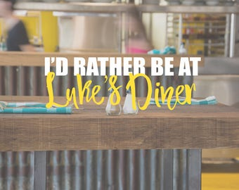 I'd Rather Be At Luke's Diner Vinyl Decal/ Gilmore Girls/ Decal for Mug, Laptop, YETI, Car