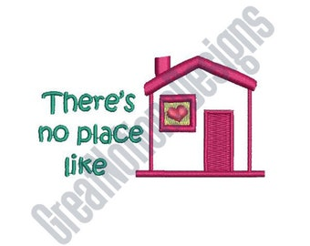 There's No Place Like Home - Machine Embroidery Design