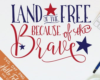 4th of July Svg, Svg files for Cricut, Land of the Free Svg, Because of the Brave, Dxf, Silhouette, 4th of July Shirt, Vinyl Decal Clip Art