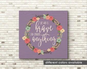 She Who Is Brave Can Do Anything Inspirational Quote, Support Quote, Chemo Gift, Chemotherapy Gift, Wood Wall Art, Wood Wall Print