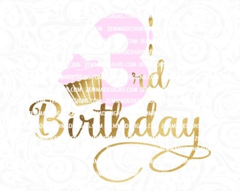 third birthday svg - 3rd birthday svg - cupcake svg - svg birthday - svg first birthday - svg 3rd birthday - .SVG .EPS ,DXF- Zemma Designs