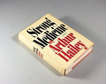 Strong Medicine, Arthur Hailey, Book Club Edition, 1984 Copyright, Novel, Thriller, Suspense, Fiction, Hardcover Book