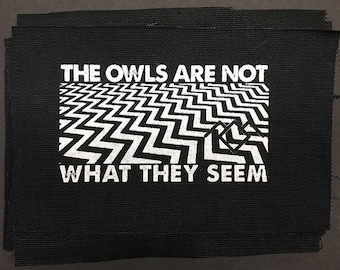 Twin Peaks Patch. The owls are not what they seem. Screen Printed. DIY.