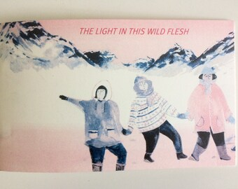 The Light in this Wild Flesh Zine