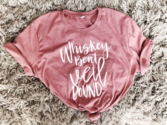 Whiskey bent Veil Bound Tee   bachelorette gift   bachelorette party t shirt