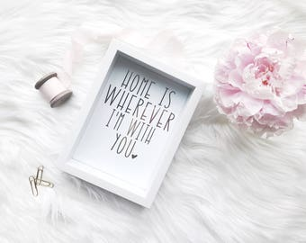 """5""""x7"""" Home Is Wherever I'm With You Gold Foil Print 