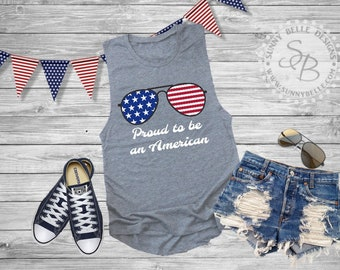 4th of July Bella Canvas Flowy Muscle Shirt // Proud to be an American // Flag Sunglasses Ladies Shirt