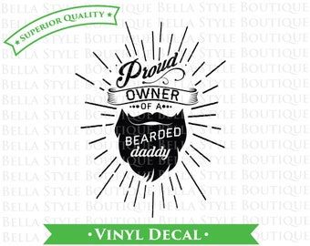 Proud Owner of A Bearded Daddy - Father's Day - Best Dad Ever VINYL DECAL
