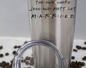 Tumbler-The One Where Name and Name Get Married-Friends TV Show-Ozark Trail Tumbler