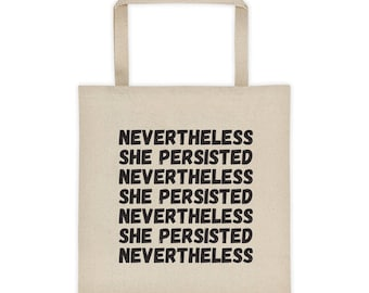 Nevertheless She Persisted Tote Bag, Feminist, Feminism, Girl Power, Market Totes, Everyday Bags, Market Bags, Gift for Her, Gift for Women