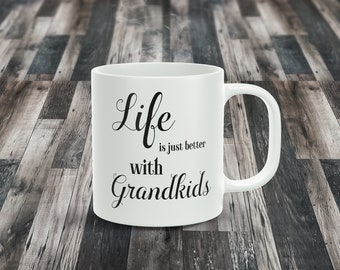 Life is Just Better With Grandkids... 11oz Coffee Mug
