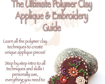 Polymer Clay Tutorial, clay applique and embroidery, polymer clay jewelry, Instant Download, PDF, polymer clay charms, polymer clay jewelry