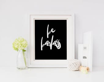 "Black and white wall art ""be badass"", black and white prints, printable art, scandinavian art print, typography art print, typography quote"