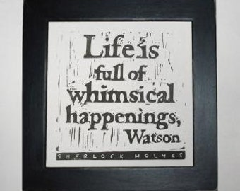 Sherlock Holmes quote whimsical happenings linocut print