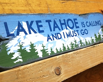 Lake Tahoe Is Calling And I Must Go, Handcrafted Rustic Wood Sign, Lodge & Cabin Signs, Mountain Decor for Home and Cabin, 1112