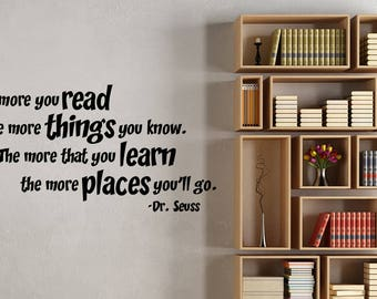 Vinyl wall decal inspirational quote i meant what i said and i dr seuss quote wall decal the more you read motivational sticker vinyl lettering education inspirational art school classroom decor hq10 gumiabroncs Choice Image