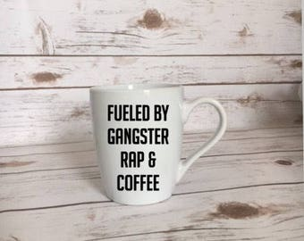Fueled By Gangster Rap & Coffee Mug, Gangster Rap Gift, Gangster Rap Lover
