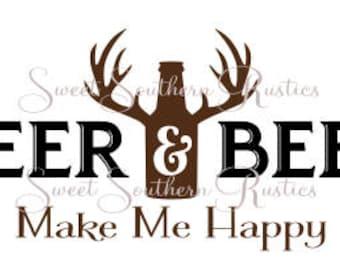 Deer & Beer Make Me Happy