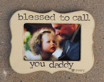 blessed to call you daddy father's day frame, Personalized father's day gift, Custom Picture frame gift for dad daddy papa dada apa abu gift