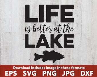 Life is Better at the Lake SVG lake clipart clip art lake house decor lake sign cutting file lake fishing svg cricut quote printable svg jpg